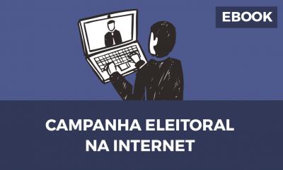 Campanha Eleitoral na Internet